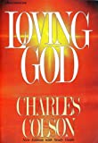 Loving God: New Edition with  Study Guide (0310470315) by Charles Colson