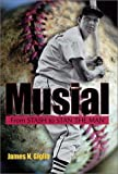 Musial: From Stash to Stan the Man (MISSOURI BIOGRAPHY SERIES)