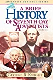 img - for A Brief History of Seventh-day Adventists book / textbook / text book