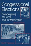 img - for Congressional Elections: Campaigning at Home and in Washington book / textbook / text book