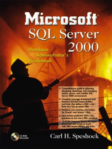 Microsoft SQL Server 2000 Database Administrator's Guidebook, Carl H. Speshock