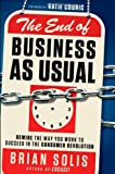 img - for The End of Business As Usual: Rewire the Way You Work to Succeed in the Consumer Revolution book / textbook / text book