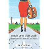 black and abroad: traveling beyond the limitations of identity ~ Carolyn E. Vines
