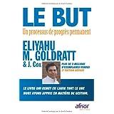 Le but : Un processus de progr�s permanentpar Eliyahu M. Goldratt