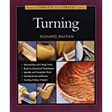 Taunton's Complete Illustrated Guide to Turning (Complete Illustrated Guides (Taunton))by Richard Raffan