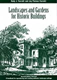 Landscapes and Gardens for Historic Buildings: A Handbook for Reproducing and Creating Authentic Landscape Settings: A Handbook for Reproducing and Creating ... for State and Local History Book Series