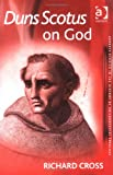 img - for Duns Scotus on God (Ashgate Studies in the History of Philosophical Theology) (Ashgate Studies in the History of Philosophical Theology) book / textbook / text book