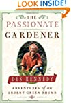 The Passionate Gardener: Adventures o...