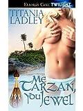 img - for Me Tarzan, You Jewel book / textbook / text book