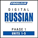 Russian Phase 1, Unit 01-05: Learn to Speak and Understand Russian with Pimsleur Language Programs