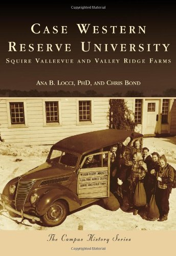 Case Western Reserve University: Squire Valleevue and Valley Ridge Farms (The Campus History Series)
