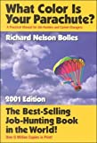 What Color Is Your Parachute? 2001: A Practical Manual for Job-Hunters and Career Changers (1580082416) by Richard N. Bolles