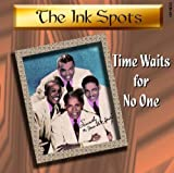 Time Waits for No One The Ink Spots