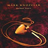 Golden Heart ~ Mark Knopfler