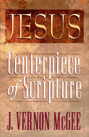 Jesus: Centerpiece of Scripture