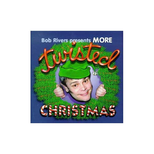 More Twisted Christmas - Bob Rivers