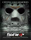 img - for Crystal Lake Memories: The Complete History of Friday the 13th (Enhanced Edition) book / textbook / text book