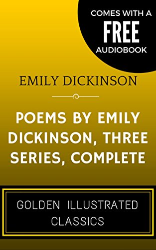 poems-by-emily-dickinson-three-series-complete-by-emily-elizabeth-dickinson-illustrated-comes-with-a