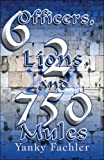 img - for 6 Officers, 2 Lions, and 750 Mules book / textbook / text book