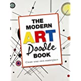 The Modern Art Doodle Book: Create your own masterpieceby Various Authors
