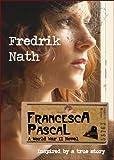 Francesca Pascal: A World War 2 Novel: World War 2 Romance (World War II Adventure Series Book 3) (English Edition)