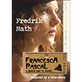 Francesca Pascal: A World War 2 Novel (World War II Adventure Series)by Fredrik Nath