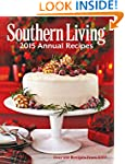 Southern Living 2015 Annual Recipes:...