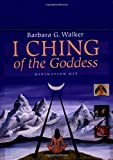 I Ching of the Goddess: Divination Kit (Boxed Set with Cards) (1931412723) by Walker, Barbara G