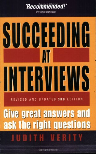 Succeeding at Interviews: Give Great Answers and Ask the Right Questions