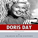 American Legends: The Life of Doris Day (       UNABRIDGED) by Charles River Editors Narrated by Deborah Fennelly