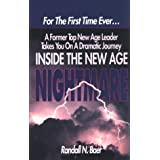 Inside the New Age Nightmare: For the First Time Ever...a Former Top New Age Leader Takes You on a Dramatic Journey...