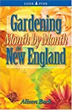 img - for Gardening Month by Month in New England book / textbook / text book