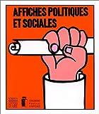 Affiches politiques et sociales: Sixiemes Rencontres internationales des arts graphiques (Collection Par voie d'affiches) (French Edition) (2850562270) by Alain Weill