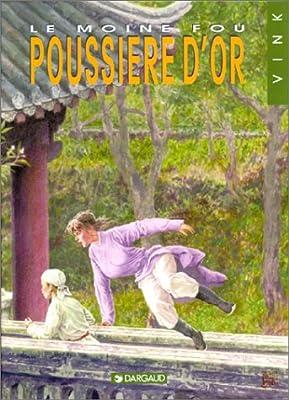 Le Moine fou, tome 10 : La Poussière d'or par Vink