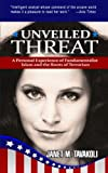 img - for Unveiled Threat: A Personal Experience of Fundamentalist Islam and the Roots of Terrorism (Inside Observer Volume 1) book / textbook / text book