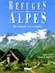 Refuges des Alpes, du lac L�man � Gre...
