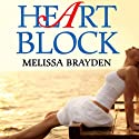 Heart Block (       UNABRIDGED) by Melissa Brayden Narrated by Mia Chiaromonte