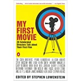 My First Movie: Twenty Celebrated Directors Talk about Their First Film ~ Various