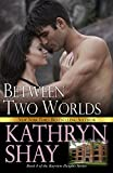 Between Two Worlds (Bayview Heights Book 4)