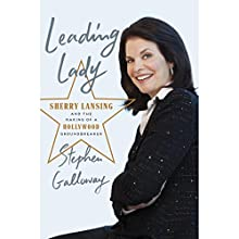 Leading Lady: Sherry Lansing and the Making of a Hollywood Groundbreaker Audiobook by Stephen Galloway Narrated by Kirsten Potter