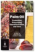 Palm Oil: Production, Processing, Characterization, and Uses (Aocs Monograph Series on Oilseeds)