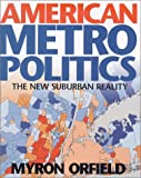 American Metropolitics: The New Suburban Reality (0815702485) by Myron Orfield
