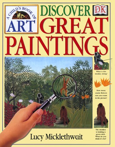 Child'S Book Of Art: Discover Great Paintings, A