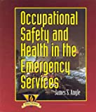 img - for Occupational Health and Safety in the Emergency Services book / textbook / text book