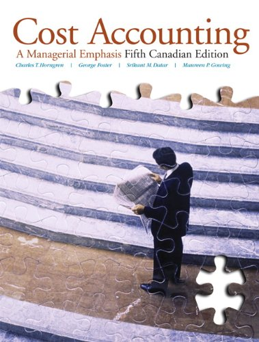 Cost Accounting: A Managerial Emphasis, Fifth Canadian Edition with MyAccountingLab (5th Edition)