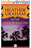 Dying to Have Her (Valentine Valley Book 2)