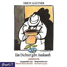 Ein Dichter gibt Auskunft: Gedichte - ausgewählt von Marcel Reich-Ranicki Hörbuch von Erich Kästner Gesprochen von: Hermann Lause