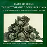 Plant Kingdoms: The Photographs of Charles Jones (1556709242) by Sexton, Sean