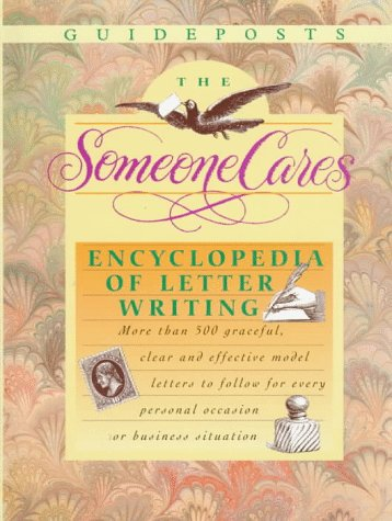 The Someone Cares Encyclopedia of Letter Writing: Hundreds of Graceful, Clear, and Effective Model Letters to Follow for
