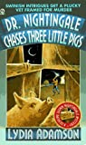Dr. Nightingale Chases Three Little Pigs: A Deirdre Quinn Nightingale Mystery (Dr. Nightingale Mystery) (0451188691) by Adamson, Lydia
